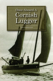 Once Aboard a Cornish Lugger, Paperback Book