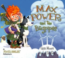 Max Power and the Bagpipes : A Power Families Adventure, Paperback Book