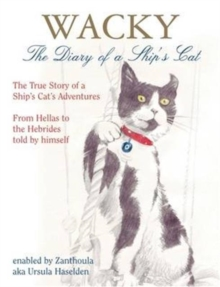 Wacky: The Diary of a Ship's Cat : The True Story of a Ship's Cat's Adventures, from Hellas to the Hebrides, Hardback Book