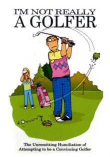 I'm Not Really a Golfer, Paperback Book