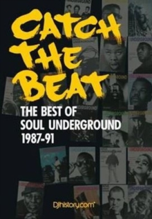 Catch the Beat : The Best of Soul Underground 1987-90, Hardback Book
