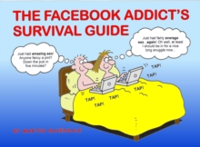 The Facebook Addict's Survival Guide, Paperback Book