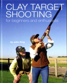 Clay Shooting for Beginners and Enthusiasts, Hardback Book