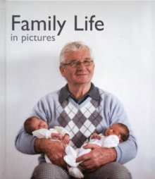 Family Life in Pictures, Hardback Book