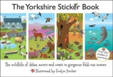 The Yorkshire Sticker Book : The Wildlife of Dales, Moors and Coast in Gorgeous Fold-Out Scenes, Paperback Book