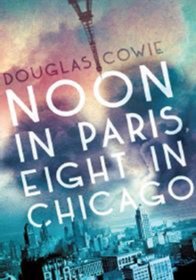 Noon in Paris, Eight in Chicago, Paperback Book