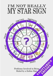 I'm Not Really My Star Sign : Sagittarius Edition, Paperback Book