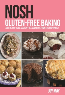 NOSH Gluten-Free Baking: Another No-Fuss, Gluten-Free Cookbook from the May Family, Paperback Book