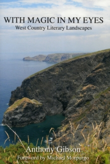 With Magic in My Eyes : West Country Literary Landscapes, Hardback Book