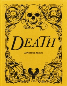 Death : A Picture Album, Hardback Book