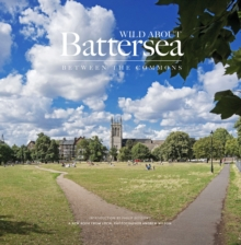 Wild About Battersea : Between the Commons, Hardback Book