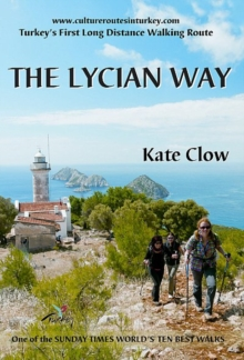 The Lycian Way : Turkey's First Long Distance Walking Route, Paperback Book