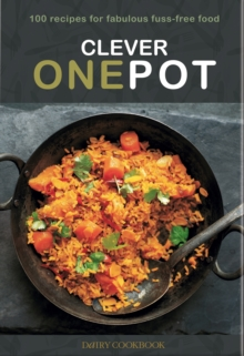 Clever One Pot : Fabulous Fuss-free Food, Spiral bound Book