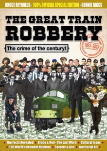 The Great Train Robbery 50th Anniversary:1963-2013, Paperback Book