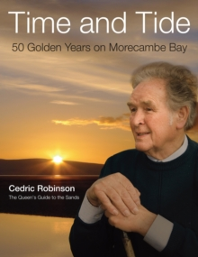Time and Tide : 50 Golden Years on Morecambe Bay, Hardback Book
