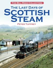 The Last Days of Scottish Steam, Hardback Book