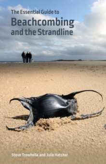 The Essential Guide to Beachcombing and the Strandline, Paperback Book