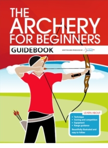The Archery for Beginners Guidebook, Paperback Book