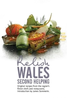 Relish Wales - Second Helping : Original Recipes from the Regions Finest Chefs and Restaurants, Hardback Book