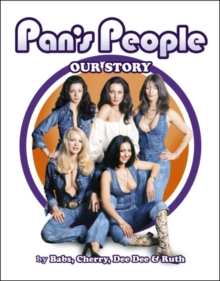 Pan's People: Our Story, Hardback Book