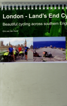 London - Land's End Cycle Route : Beautiful Cycling Across Southern England, Paperback Book