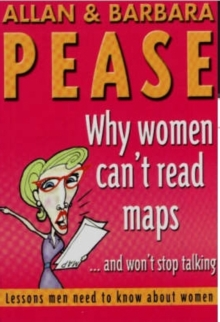 Why Women Can't Read Maps and Won't Stop Talking : Lessons Men Need to Know About Women, Paperback Book