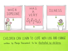 When Someone Has a Very Serious Illness : Children Can Learn to Cope with Loss and Change, Paperback Book