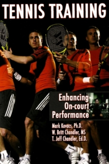 Tennis Training : Enhancing On-Court Performance, Paperback Book