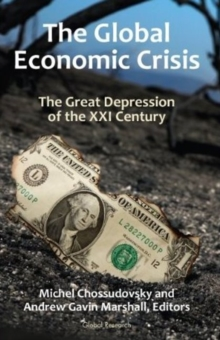 Global Economic Crisis : The Great Depression of the XXI Century, Paperback Book