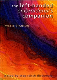 The Left-Handed Embroiderer's Companion : A Step-by-Step Stitch Dictionary, Paperback Book