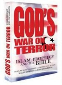 God's War on Terror : Islam, Prophecy & the Bible, Hardback Book