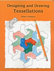 Designing and Drawing Tessellations, Paperback Book