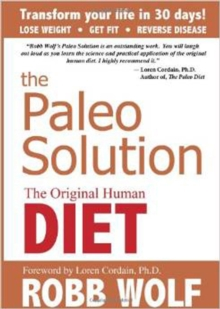 The Paleo Solution : The Original Human Diet, Hardback Book
