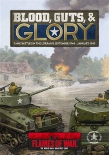 Blood, Guts & Glory : Tank Battles in the Lorraine, September 1944 - January 1945, Paperback Book