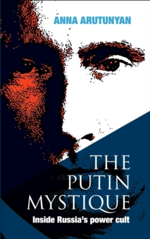 The Putin Mystique, Hardback Book