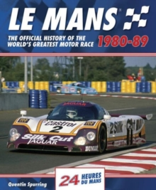 Le Mans : The Official History of the World's Greatest Motor Race, 1980-89, Hardback Book