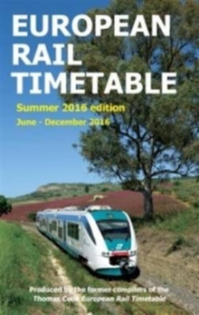 European Rail Timetable: Summer, 2016 : June - December 2016, Paperback Book