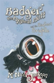 Badger the Mystical Mutt and the Bigfoot Brigade, Paperback Book