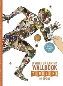 The What on Earth? Wallbook Timeline of Sport : The Sensational Story of Sport from the Ancient Olympics to the Present Day, Paperback Book