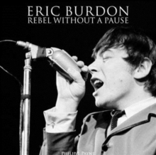 Eric Burdon: Rebel Without a Pause, Paperback Book