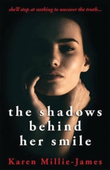 The Shadows Behind Her Smile, Hardback Book