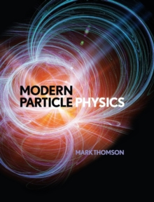 Modern Particle Physics, Hardback Book