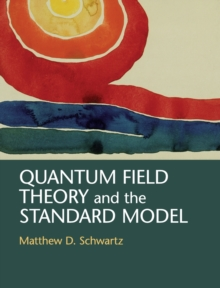 Quantum Field Theory and the Standard Model, Hardback Book