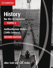 History for the IB Diploma Paper 2 Authoritarian States (20th Century) : Paper 2, Paperback Book