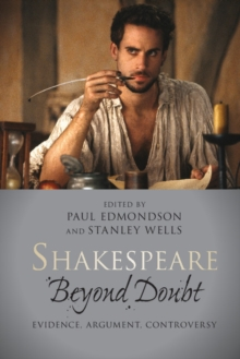 Shakespeare Beyond Doubt : Evidence, Argument, Controversy, Paperback Book