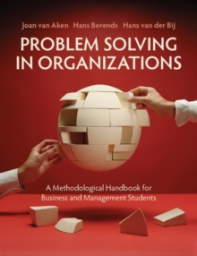 Problem Solving in Organizations : A Methodological Handbook for Business and Management Students, Paperback Book