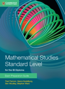 Mathematical Studies Standard Level for the IB Diploma Exam Preparation Guide, Paperback Book