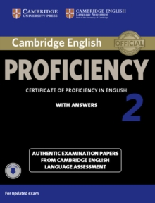The Cambridge English Proficiency 2 Student's Book with Answers with Audio : Authentic Examination Papers from Cambridge English Language Assessment, Mixed media product Book