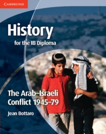 History for the IB Diploma: the Arab-Israeli Conflict 1945-79, Paperback Book