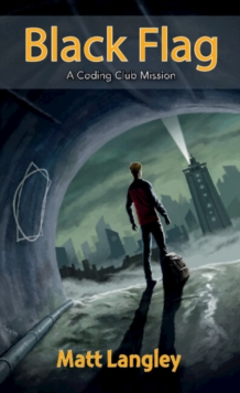 Coding Club Black Flag : A Coding Club Mission, Paperback Book